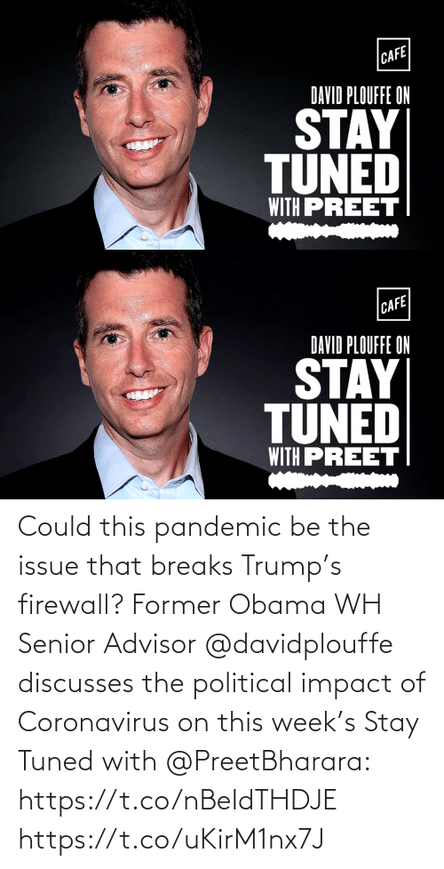 Impact Of: Could this pandemic be the issue that breaks Trump's firewall? Former Obama WH Senior Advisor @davidplouffe discusses the political impact of Coronavirus on this week's Stay Tuned with @PreetBharara: https://t.co/nBeIdTHDJE https://t.co/uKirM1nx7J