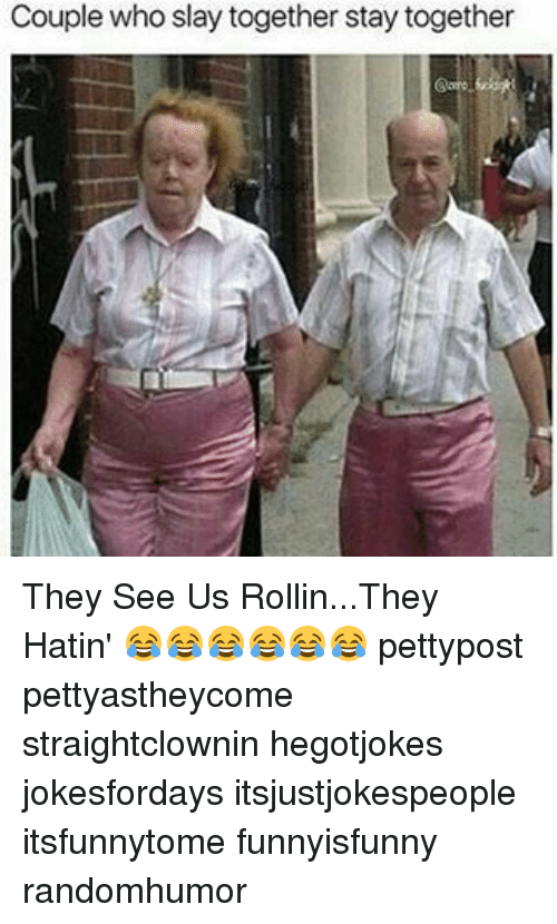 Rollin They Hatin: Couple who slay together stay together They See Us Rollin...They Hatin' 😂😂😂😂😂😂 pettypost pettyastheycome straightclownin hegotjokes jokesfordays itsjustjokespeople itsfunnytome funnyisfunny randomhumor