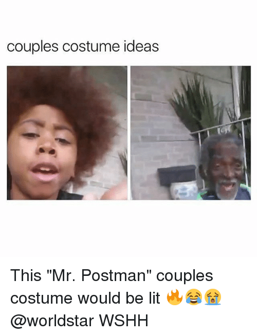 """Lit, Memes, and Worldstar: couples costume ideas This """"Mr. Postman"""" couples costume would be lit 🔥😂😭 @worldstar WSHH"""
