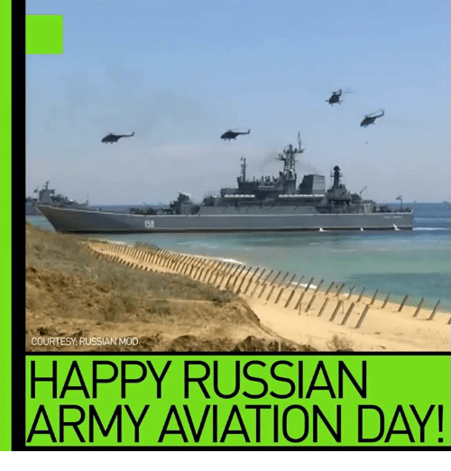 Dank, Army, and Happy: COURTESY: RUSSIAN MOD  HAPPY RUSSIAN  ARMY AVIATION DAY!