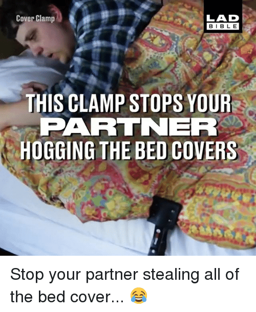 Memes, Bible, and Covers: Cover Clamp  LAD  BIBLE  THIS CLAMP STOPS YOUR  PARTNER  HOGGING THE BED COVERS Stop your partner stealing all of the bed cover... 😂