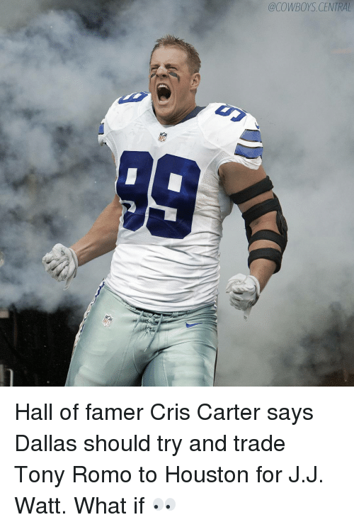 J J Watt: @COWBOYS CENTRAL Hall of famer Cris Carter says Dallas should try and trade Tony Romo to Houston for J.J. Watt. What if 👀