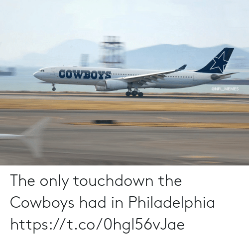 Dallas Cowboys: COWBOYS  @NFL_MEMES The only touchdown the Cowboys had in Philadelphia https://t.co/0hgl56vJae
