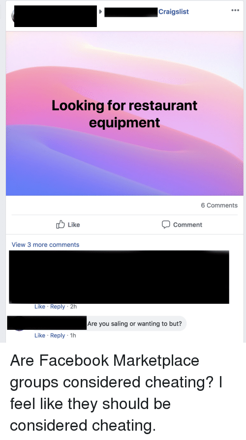 Saling: Craigslist  Looking for restaurant  equipment  6 Comments  b Like  Comment  View 3 more comments  Like Reply 2h  Are you saling or wanting to but?  Like Reply 1h