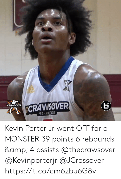 Memes, Monster, and Pro: CRAWSOVER  ECRAWSOVER  Б.  PR-AM LEAGE  PRO-AN.EISUE Kevin Porter Jr went OFF for a MONSTER 39 points 6 rebounds & 4 assists @thecrawsover @Kevinporterjr @JCrossover https://t.co/cm6zbu6G8v