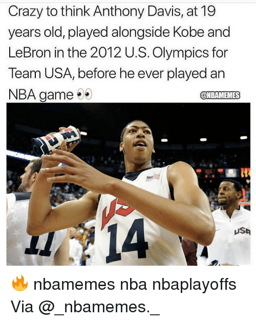Basketball, Crazy, and Nba: Crazy to think Anthony Davis, at 19  years old, played alongside Kobe and  LeBron in the 2012 U.S. Olympics for  Team USA, before he ever played an  NBA game  @NBAMEMES  14  USA 🔥 nbamemes nba nbaplayoffs Via @_nbamemes._