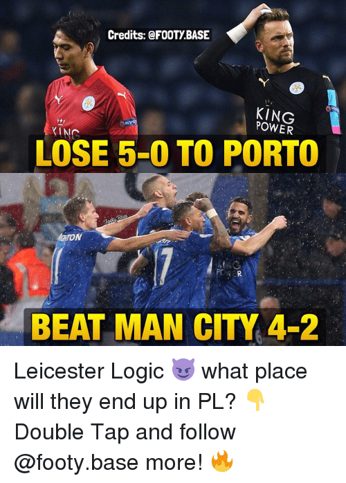 Logicalness: Credits: @FOOTy BASE  RESPEO  POWER  LOSE 5-0 TO PORTO  BEAT MAN CITY 4-2 Leicester Logic 😈 what place will they end up in PL? 👇 Double Tap and follow @footy.base more! 🔥