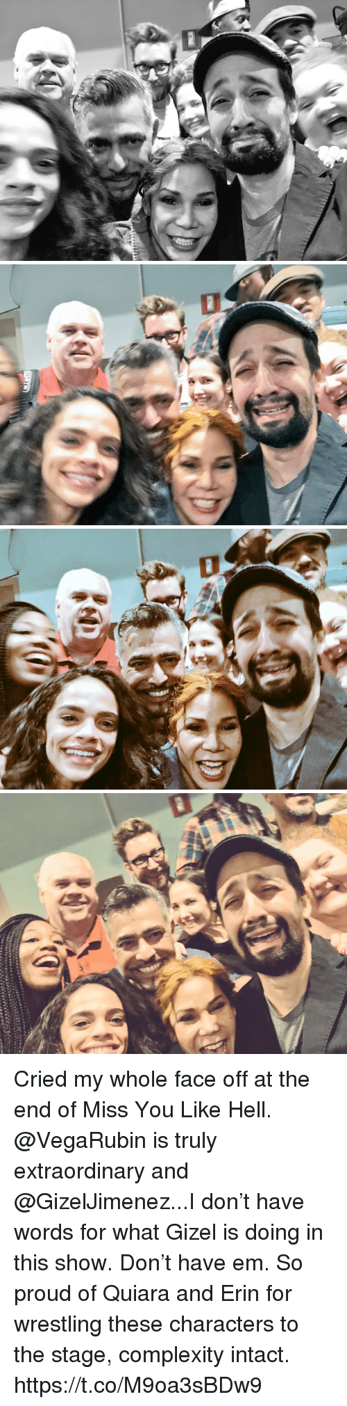 Memes, Wrestling, and Proud: Cried my whole face off at the end of Miss You Like Hell. @VegaRubin is truly extraordinary and @GizelJimenez...I don't have words for what Gizel is doing in this show. Don't have em.  So proud of Quiara and Erin for wrestling these characters to the stage, complexity intact. https://t.co/M9oa3sBDw9