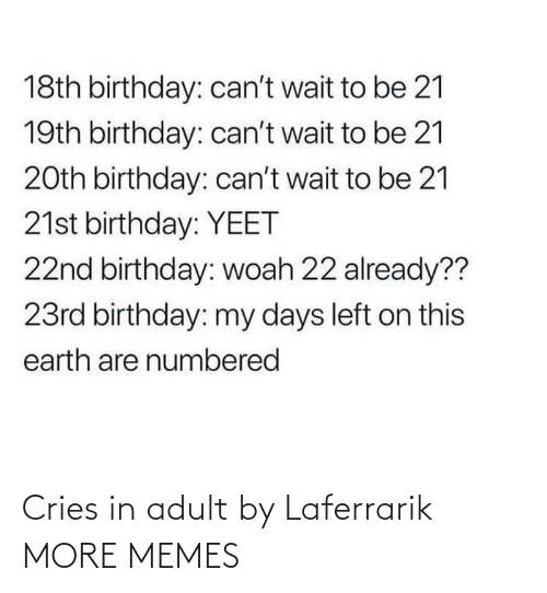 Cries: Cries in adult by Laferrarik MORE MEMES