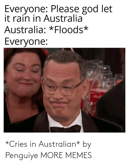 Australian: *Cries in Australian* by Penguiye MORE MEMES