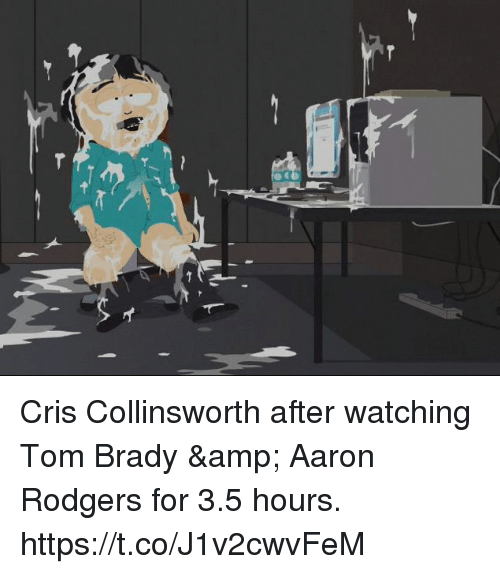 Aaron Rodgers, Memes, and Tom Brady: Cris Collinsworth after watching Tom Brady & Aaron Rodgers for 3.5 hours. https://t.co/J1v2cwvFeM