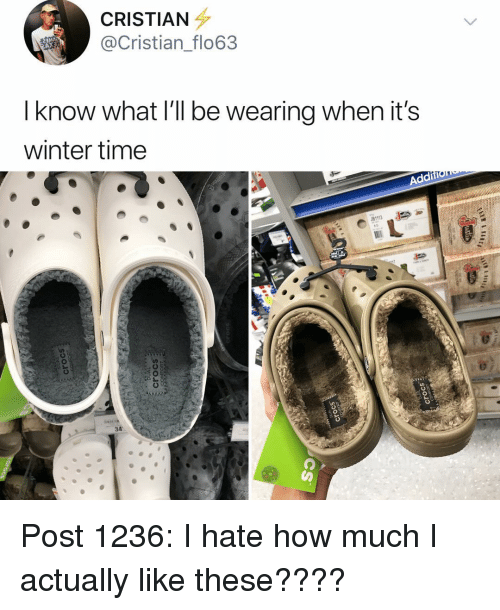 Memes, Winter, and Time: CRISTIAN  Cristian_flo63  I know what I'll be wearing when it's  winter time  Addi  8111  34 Post 1236: I hate how much I actually like these????