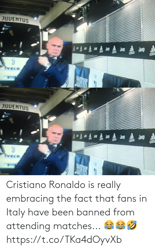 Ronaldo: Cristiano Ronaldo is really embracing the fact that fans in Italy have been banned from attending matches... 😂😂🤣 https://t.co/TKa4dOyvXb