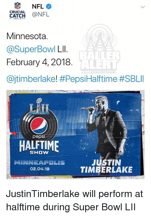 Justin TImberlake, Memes, and Nfl: CRUCIAL NFL  Minnesota.  @SuperBowl Lll  February 4, 2018  Citimberlake! #Pepsi Halftime #SBLI  BAINE  ALERT  滔ALLERALERT.COM  pepsi  HALFTIME  SHOw  JUSTIN  TIMBERLAKE  02.04.18 JustinTimberlake will perform at halftime during Super Bowl LII