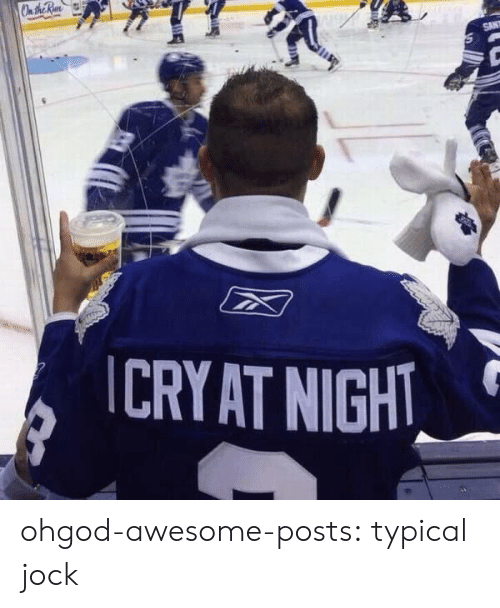 Target, Tumblr, and Blog: CRY AT NIGHT ohgod-awesome-posts: typical jock
