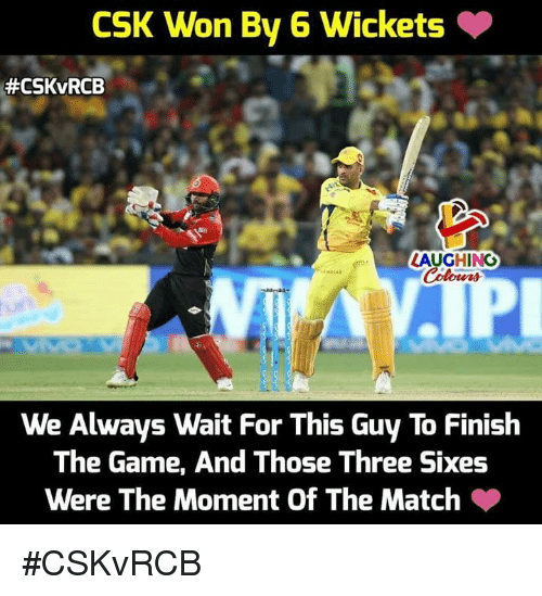 The Game, Game, and Match: CSK Won By 6 Wickets  #CSKvRCB  LAUGHING  We Always Wait For This Guy To Finish  The Game, And Those Three Sixes  Were The Moment Of The Match #CSKvRCB