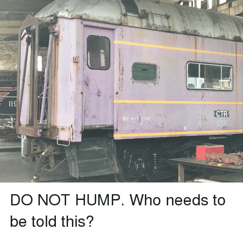 Funny, Who, and This: CTR  DO NOT HUMP