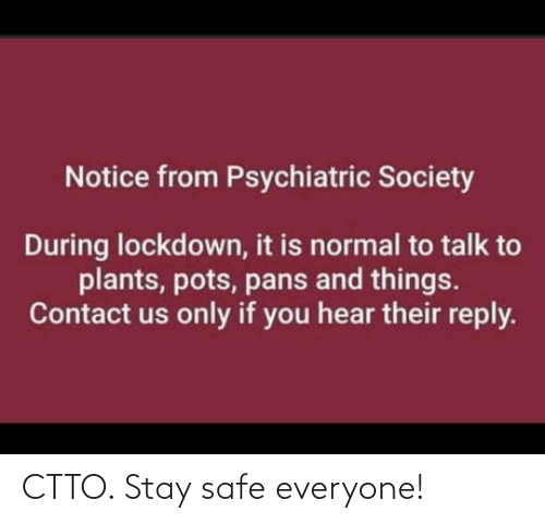 Stay Safe: CTTO. Stay safe everyone!