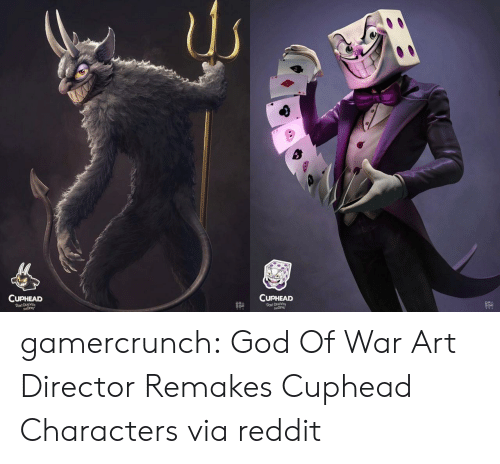 God, Reddit, and Tumblr: CUPHEAD  CUPHEAD  DEALWID  DONT D  루쿠 gamercrunch:  God Of War Art Director Remakes Cuphead Characters via reddit
