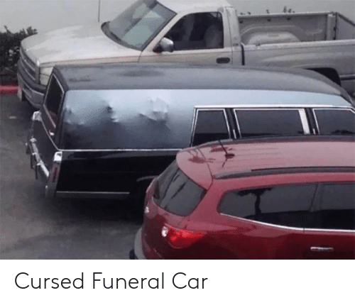 Car, Funeral, and Cursed: Cursed Funeral Car