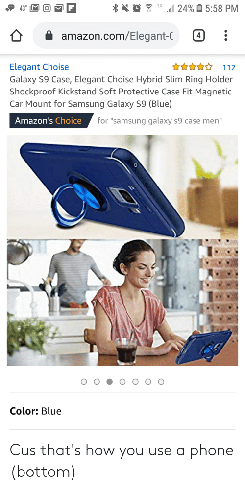 Phone: Cus that's how you use a phone (bottom)