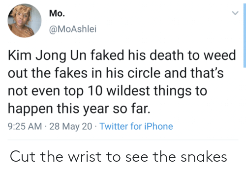 To See: Cut the wrist to see the snakes
