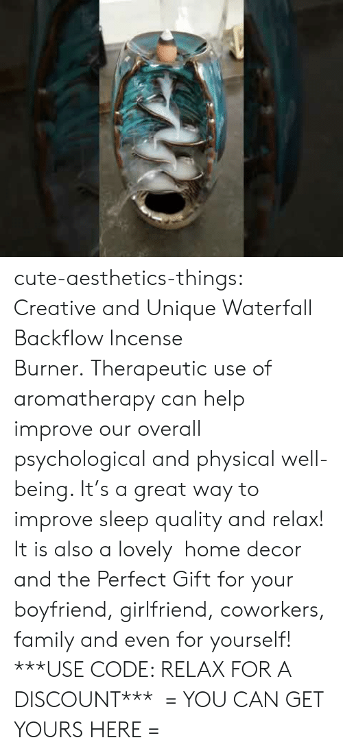 Cute, Family, and Target: cute-aesthetics-things:  Creative and Unique Waterfall Backflow Incense Burner. Therapeutic use of aromatherapy can help improve our overall psychological and physical well-being. It's a great way to improve sleep quality and relax! It is also a lovely  home decor and the Perfect Gift for your boyfriend, girlfriend, coworkers, family and even for yourself! ***USE CODE: RELAX FOR A DISCOUNT***  = YOU CAN GET YOURS HERE =