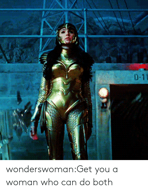 Can Do: D-1 wonderswoman:Get you a woman who can do both