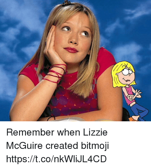 Girl Memes, Lizzie McGuire, and Remember: -d Remember when Lizzie McGuire created bitmoji https://t.co/nkWliJL4CD
