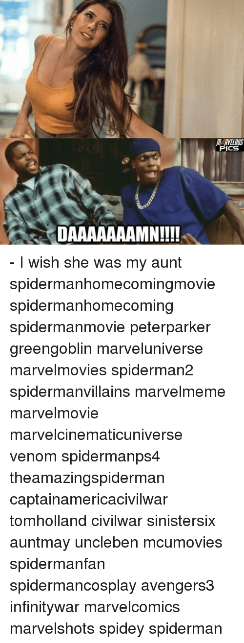Daaaaaaamn: DAAAAAAAMN!!!!  MARVELOUS  PICS - I wish she was my aunt spidermanhomecomingmovie spidermanhomecoming spidermanmovie peterparker greengoblin marveluniverse marvelmovies spiderman2 spidermanvillains marvelmeme marvelmovie marvelcinematicuniverse venom spidermanps4 theamazingspiderman captainamericacivilwar tomholland civilwar sinistersix auntmay uncleben mcumovies spidermanfan spidermancosplay avengers3 infinitywar marvelcomics marvelshots spidey spiderman