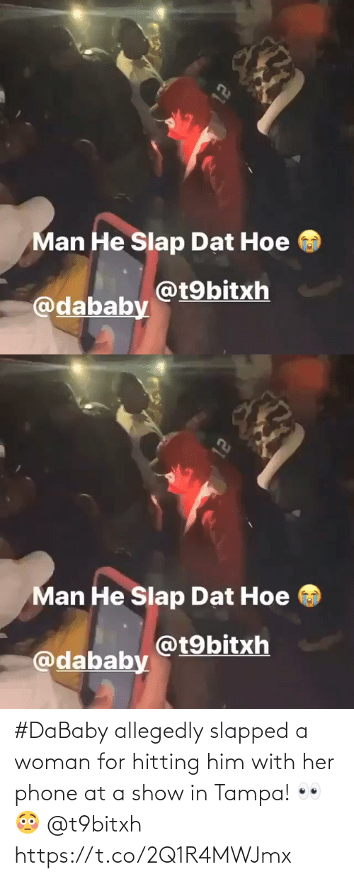 her: #DaBaby allegedly slapped a woman for hitting him with her phone at a show in Tampa! 👀😳 @t9bitxh https://t.co/2Q1R4MWJmx