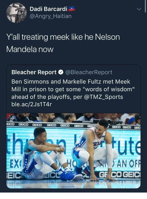 "Nelson Mandela: Dadi Barcardi  @Angr  Y'all treating meek like he Nelson  Mandela now  Bleacher Report·@BleacherReport  Ben Simmons and Markelle Fultz met Meek  Mill in prison to get some ""words of wisdom""  ahead of the playoffs, per @TMZ_Sports  ble.ac/2Js1T4r  AMSUN  EEX  EICRO 4C  HO AN OF"