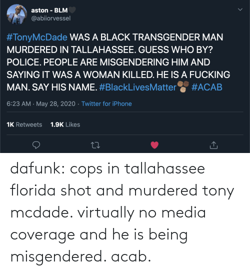 shot: dafunk:  cops in tallahassee florida shot and murdered tony mcdade. virtually no media coverage and he is being misgendered. acab.