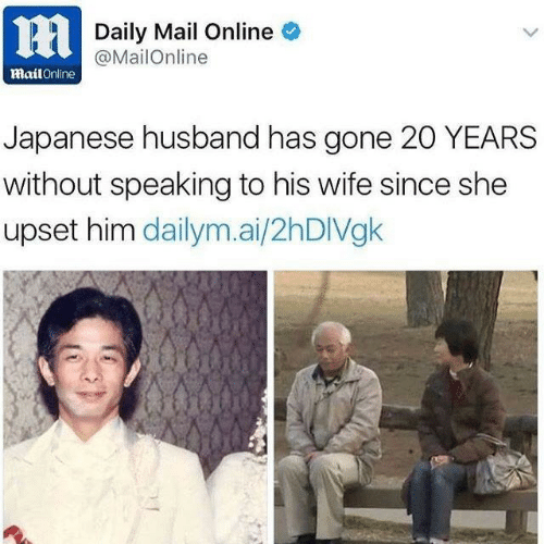 Daily Mail, Mail, and Mailonline: Daily Mail Online  @MailOnline  mailOnline  Japanese husband has gone 20 YEARS  without speaking to his wife since she  upset him dailym.ai/2hDIVgk