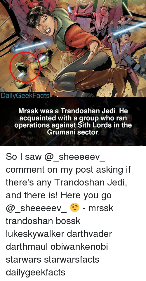 sith lords: DailyGeekFacts  Mrssk was a Trandoshan Jedi. He  acquainted with a group who ran  operations against Sith Lords in the  Grumani sector. So I saw @_sheeeeev_ comment on my post asking if there's any Trandoshan Jedi, and there is! Here you go @_sheeeeev_ 😉 - mrssk trandoshan bossk lukeskywalker darthvader darthmaul obiwankenobi starwars starwarsfacts dailygeekfacts