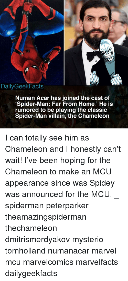 mysterio: DailyGeekFacts  Numan Acar has joined the cast of  Spider-Man: Far From Home.' He is  rumored to be playing the clasSic  Spider-Man villain, the Chameleon I can totally see him as Chameleon and I honestly can't wait! I've been hoping for the Chameleon to make an MCU appearance since was Spidey was announced for the MCU. _ spiderman peterparker theamazingspiderman thechameleon dmitrismerdyakov mysterio tomholland numanacar marvel mcu marvelcomics marvelfacts dailygeekfacts