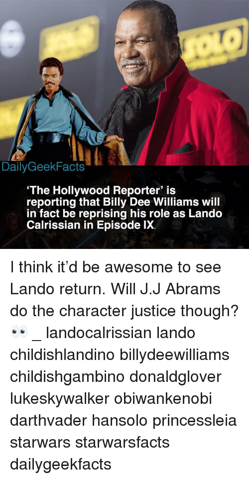 starwars: DailyGeekFacts  'The Hollywood Reporter' is  reporting that Billy Dee Williams wil  in fact be reprising his role as Lando  Calrissian in Episode lX. I think it'd be awesome to see Lando return. Will J.J Abrams do the character justice though? 👀 _ landocalrissian lando childishlandino billydeewilliams childishgambino donaldglover lukeskywalker obiwankenobi darthvader hansolo princessleia starwars starwarsfacts dailygeekfacts