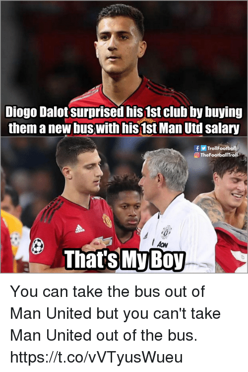 Club, Memes, and United: Dalot surprised nis 1st club by buying  them a new buswith his1st Man Utdl salary  Diogo  fTrollFootball  OTheFootballTroll  Thats My B0y You can take the bus out of Man United but you can't take Man United out of the bus. https://t.co/vVTyusWueu