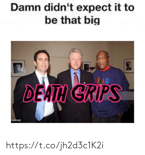 Big E: Damn didn't expect it to  be that big  E LO  DEATH GRIPS https://t.co/jh2d3c1K2i