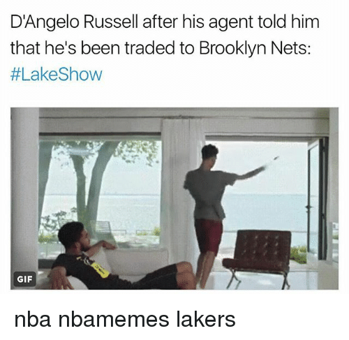 lakings: D'Angelo Russell after his agent told him  that he's been traded to Brooklyn Nets:  #Lake Show  GIF nba nbamemes lakers