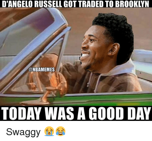 Swaggy: D'ANGELO RUSSELL GOT TRADED TO BROOKLYN  @NBAMEMES  TODAY WAS A GOOD DAY Swaggy 😭😂