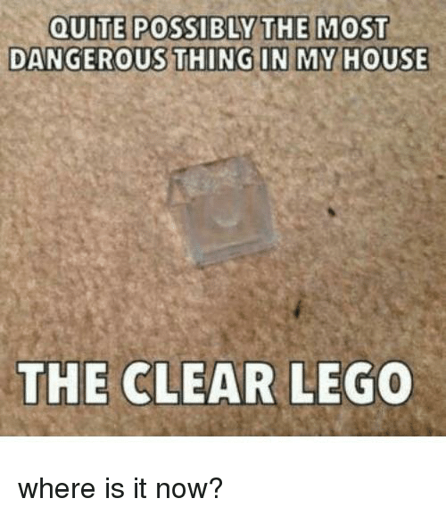 Lego, My House, and House: DANGEROUS THING IN MY HOUSE  THE CLEAR LEGO  where is it now?