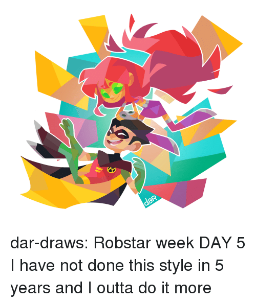 Target, Tumblr, and Blog: daR dar-draws:  Robstar week DAY 5  I have not done this style in 5 years and I outta do it more