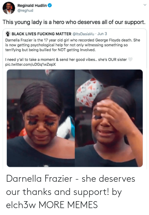 support: Darnella Frazier - she deserves our thanks and support! by elch3w MORE MEMES