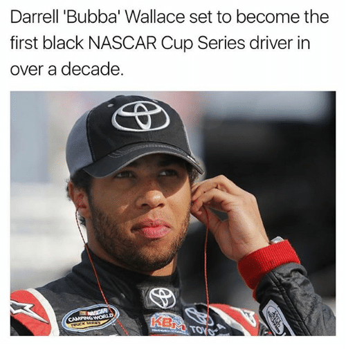 "Bubba: Darrell ""Bubba' Wallace set to become the  first black NASCAR Cup Series driver in  over a decade"