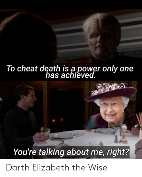 elizabeth: Darth Elizabeth the Wise