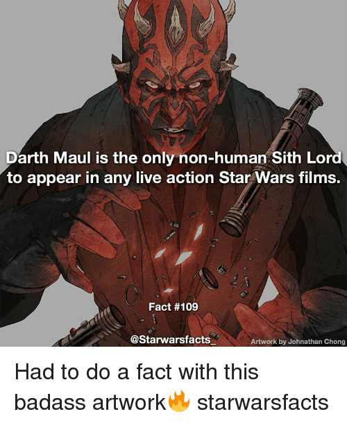 sith lords: Darth Maul is the only non-human Sith Lord  to appear in any live action Star Wars films.  Fact #109  @Starwarsfacts  Artwork by Johnathan Chong Had to do a fact with this badass artwork🔥 starwarsfacts
