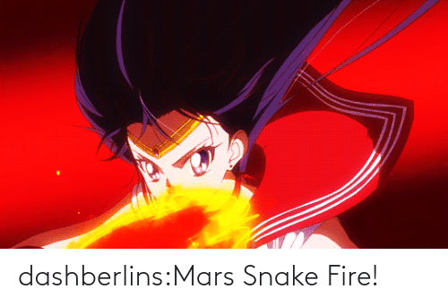 Fire: dashberlins:Mars Snake Fire!