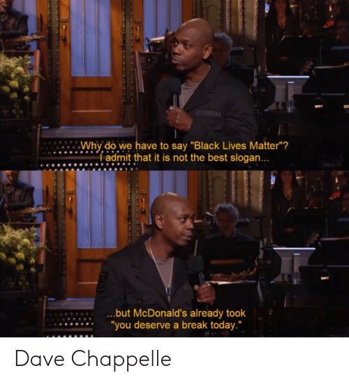 dave: Dave Chappelle