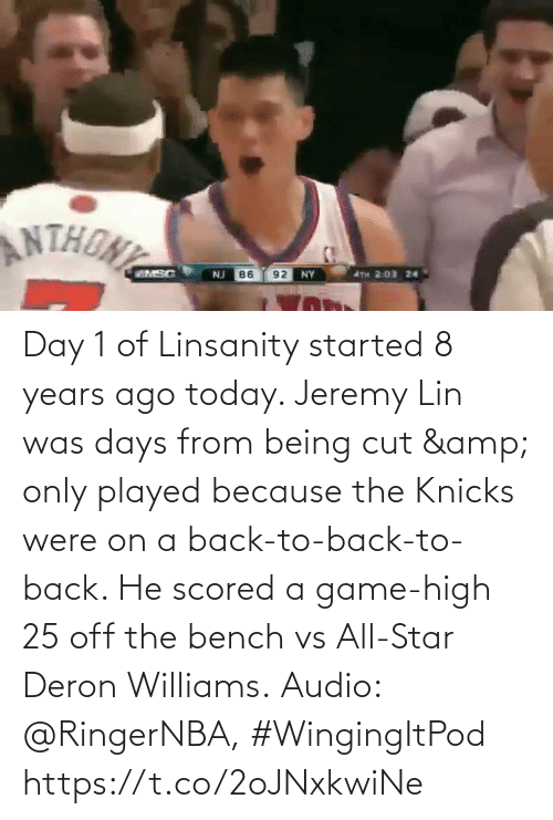 Back to Back: Day 1 of Linsanity started 8 years ago today.   Jeremy Lin was days from being cut & only played because the Knicks were on a back-to-back-to-back. He scored a game-high 25 off the bench vs All-Star Deron Williams.  Audio: @RingerNBA, #WingingItPod https://t.co/2oJNxkwiNe